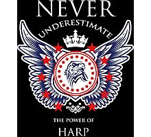 Never Underestimate The Power Of Harp - Tshirts & Accessories Photographic Print
