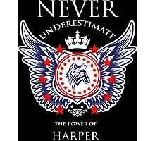Never Underestimate The Power Of Harper - Tshirts & Accessories Photographic Print