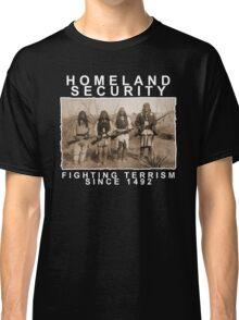 Homeland Security funny native amercan indian black tee shirt tshirt Classic T-Shirt