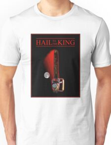 Hail To The King Unisex T-Shirt