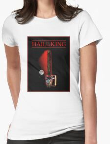 Hail To The King Womens Fitted T-Shirt