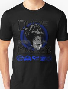 dude wheres my monkey by rogers bros T-Shirt