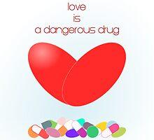 love is a dangerous drug by notsopopular
