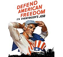Defend American Freedom - It's Everybody's Job  Photographic Print