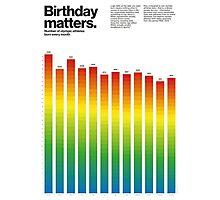 Birthday matters Photographic Print