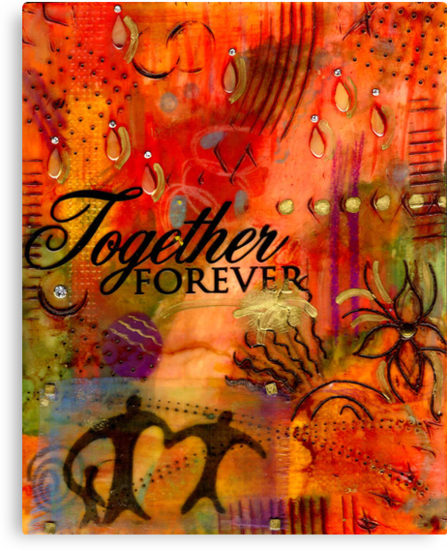 Together Forever and EVER by © Angela L Walker