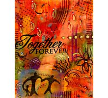 Together Forever and EVER Photographic Print