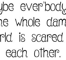 Of Mice and Men Quote by Kate Sortino