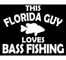 THIS FLORIDA GUY LOVES BASS FISHING Photographic Print