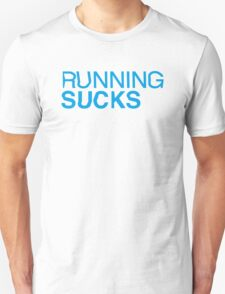 RUNNING SUCKS - Cyan Unisex T-Shirt