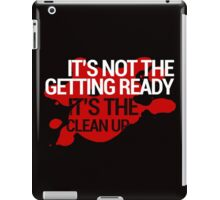 It's Not The Getting Ready, It's The Clean Up - American Horror Story: Hotel iPad Case/Skin