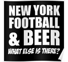 NEWYORK FOOTBALL& BEER What Else Is There? Poster