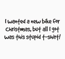 I wanted a new bike for Christmas... by Alisdair Binning