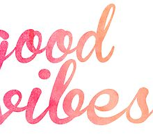 Good Vibes watercolor pink by jay-p