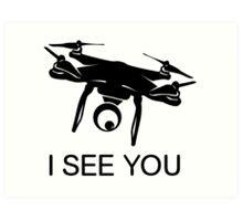 I'll see you Drone Art Print