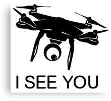 I'll see you Drone Canvas Print