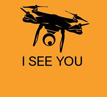I'll see you Drone Unisex T-Shirt