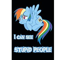 Stupid people Rainbow Dash Photographic Print