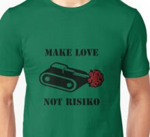 Make Love Not Risiko Unisex T-Shirt