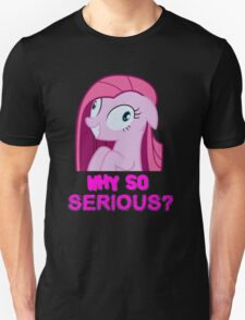 Why so Pinkie? T-Shirt