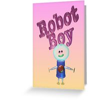 Robot Boy Greeting Card