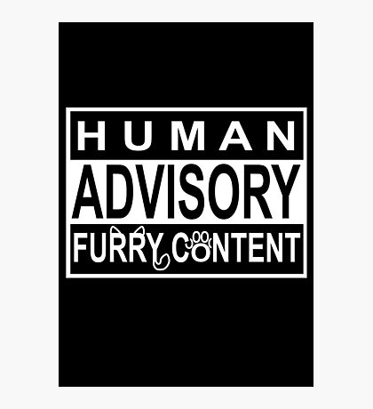Advisory - FURRY CONTENT Photographic Print