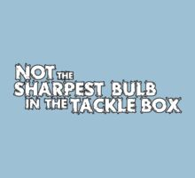 Not the sharpest bulb in the tackle box T-Shirt