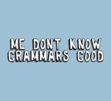 Me don't know grammars good One Piece - Short Sleeve