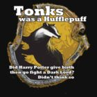 Tonks was a Hufflepuff by 1407graymalkin