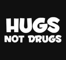 HUGS NOT DRUGS FUNNY PRINTED Kids Clothes