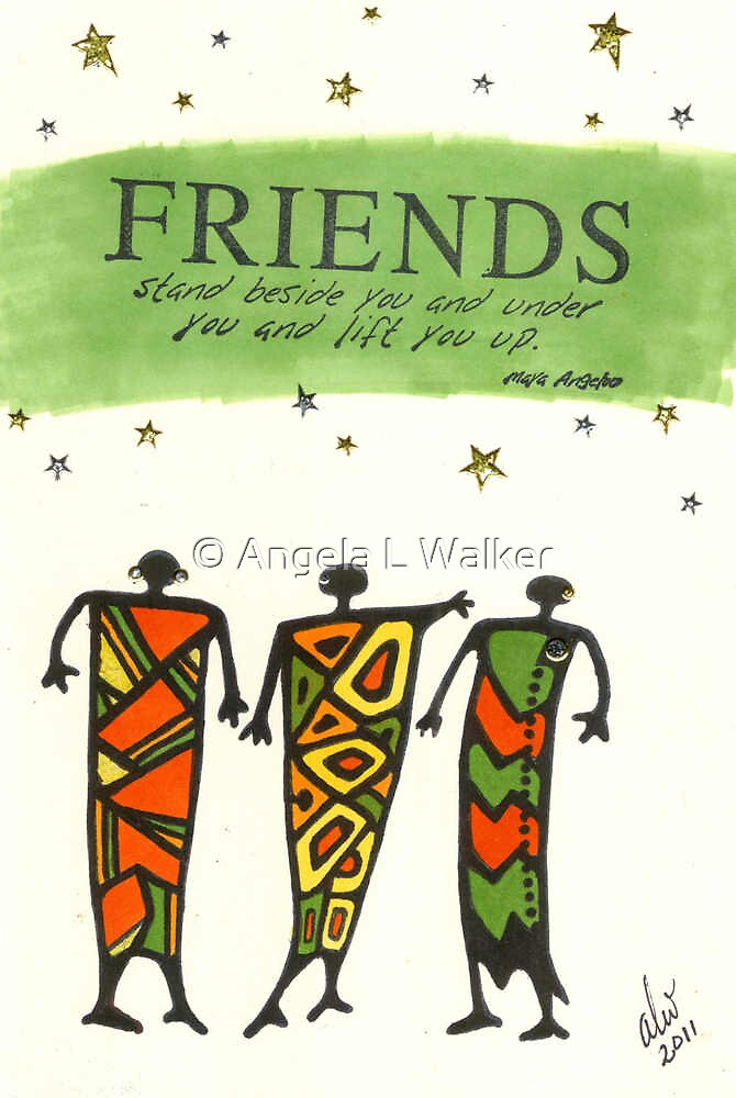 Friends Stand Beside You by © Angela L Walker