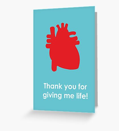 Mother's Day Card - Thank you for giving me life! Greeting Card