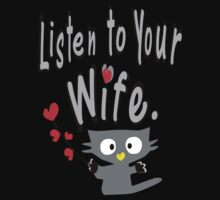 Listen to your wife Kitty vector art One Piece - Short Sleeve