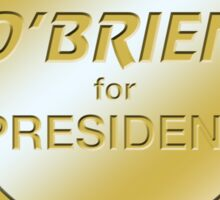 O'Brien for President Sticker