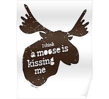 kissed by a moose Poster