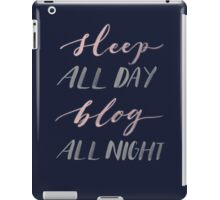 Sleep All Day Blog All Night iPad Case/Skin