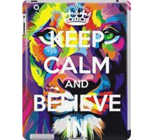 Keep calm and believe in iPad Case/Skin