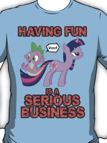 Fun is serious business T-Shirt