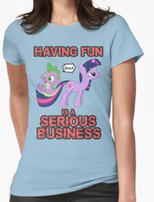 Fun is serious business Womens Fitted T-Shirt