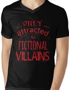 only attracted to fictional villains Mens V-Neck T-Shirt