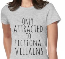 only attracted to fictional villains #2 Womens Fitted T-Shirt