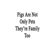Pigs Are Not Only Pets They're Family Too  by supernova23