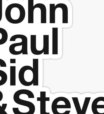 JOHN, PAUL, SID & STEVE. Sticker