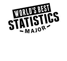 World's Best Statistics Major Photographic Print