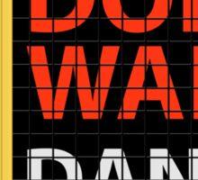 Don't Walk Dance Sticker