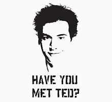Have you met Ted? Unisex T-Shirt