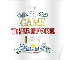 GAME THEREFORE I AM Poster