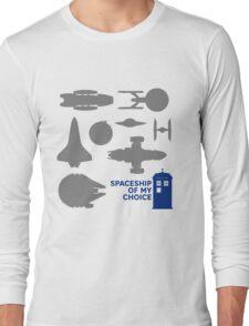 Spaceship Of My Choice Long Sleeve T-Shirt