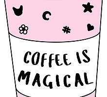 Coffee is Magical ★ Trendy/Hipster/Tumblr Meme by Bratsy ♥