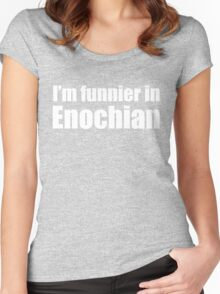 I'm Funnier in Enochian (white text) Women's Fitted Scoop T-Shirt